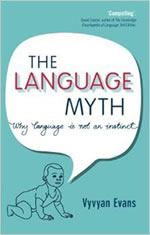 The Language Myth - Why language is not an instinct