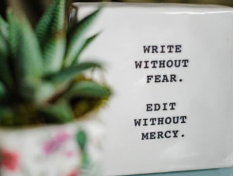 Write without fear. Edti without mercy
